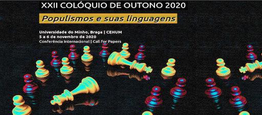 XXII Colóquio de Outono 2020. Populismos e suas linguagens. Braga