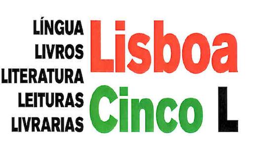 1.º Festival Internacional de Literatura e de Língua Portuguesa - Lisboa Cinco L. Lisboa