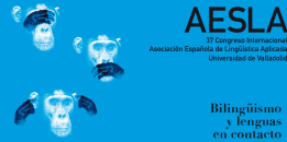 XXXVII Congreso Internacional de la Asociación Española de Lingüística Aplicada. Valladolid