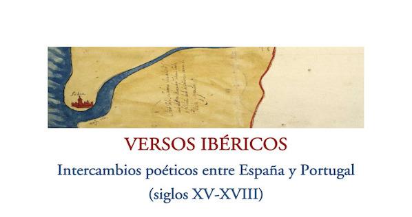 Versos Ibéricos: Intercâmbios poéticos entre Espanha e Portugal (séculos XV-XVIII). Sevilla