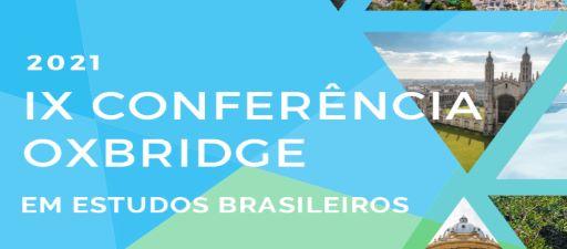IX Conferência Oxbridge sobre Estudos Brasileiros. En línea