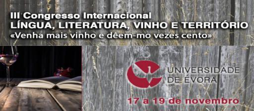 III Congresso Internacional «Língua, Literatura, Vinho e Território». Évora