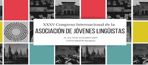 XXXV Congreso Internacional de la Asociación de Jóvenes Lingüistas. Zaragoza