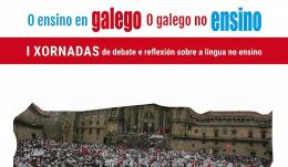 O galego no ensino. O ensino en galego. Santiago de Compostela
