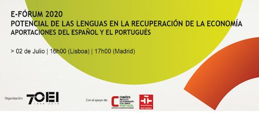 e-Fórum2020 - Potencial das línguas na recuperação das economias: contributos do espanhol e do português. Encuentro virtual