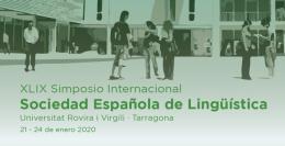 XLIX Simposio Internacional de la Sociedad Española de Lingüística. Tarragona