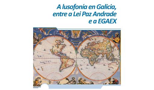 El Instituto Gallego de Análisis y Documentación Internacional dedica un informe a la relación de Galicia con el ámbito de la lusofonía